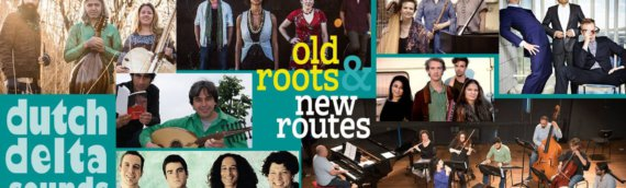 Dutch Delta Sounds: Old Roots & New Routes